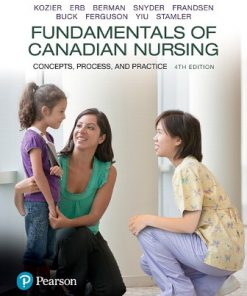 Test Bank for Fundamentals of Canadian Nursing 4th Canadian Edition Kozier