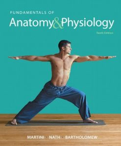 Test Bank for Fundamentals of Anatomy and Physiology 10th Edition Martini