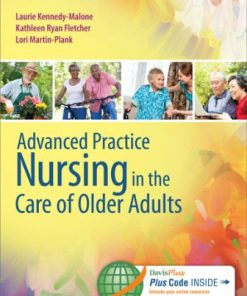 Test Bank for Advanced Practice Nursing in the Care of Older Adults 1st Edition by Kennedy-Malone