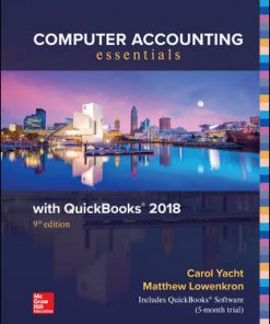Test Bank for Computer Accounting Essentials Using QuickBooks 2018 9th Edition Yacht