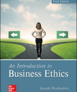 Test Bank for An Introduction to Business Ethics 6th Edition DesJardins ISBN: 9781259922664