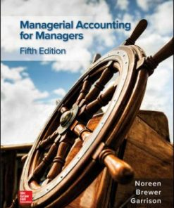 Test Bank for Managerial Accounting for Managers 5th Edition Noreen ISBN: 9781259969485