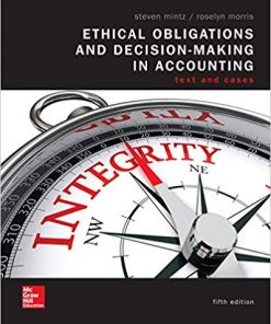 Test Bank for Ethical Obligations and Decision Making in Accounting: Text and Cases 5th Edition Mintz