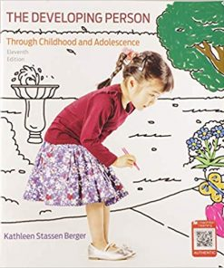 Test Bank for The Developing Person Through Childhood and Adolescence 11th Edition Berger ISBN: 9781319058135