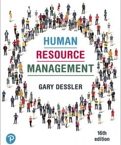 Solution Manual for Human Resource Management 16th Edition Dessler ISBN: 9780135174548