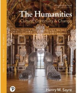 Test Bank for The Humanities: Culture, Continuity, and Change, Volume 2 4th Edition Sayre ISBN: 9780134789491