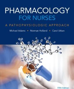 Test Bank for Pharmacology for Nurses 5th Edition Adams ISBN: 9780134255163