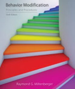 Test Bank for Behavior Modification: Principles and Procedures 6th Edition Miltenberger ISBN: 9781305109391
