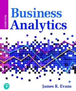 Test Bank for Business Analytics 3rd Edition Evans ISBN: 9780135231678