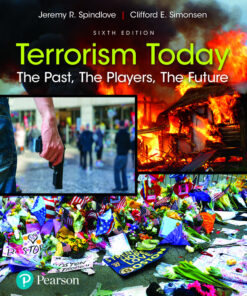 Test Bank for Terrorism Today: The Past The Players The Future 6th Edition Spindlove ISBN: 9780137408016