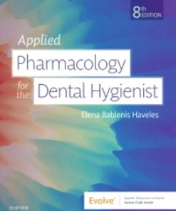 Test Bank for Applied Pharmacology for the Dental Hygienist 8th Edition Haveles ISBN: 9780323595391